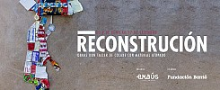 RECONSTRUCCIÓN, Obras de un taller de collage con material encontrado