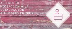 Emaús imparte laboratorios y talleres de transformación y restauración de muebles en Irún